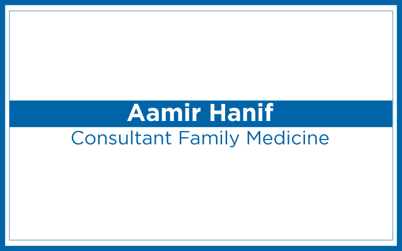 Aamir Hanif | Consultant Family Medicine